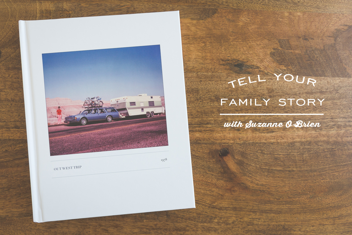 Tell Your Family Story In 5 Steps 187 Suzanne O Brien Studio